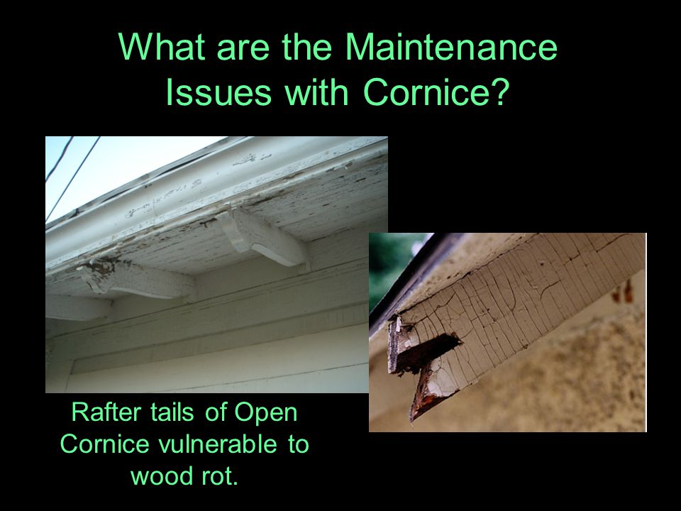 What are the Maintenance Issues with Cornice