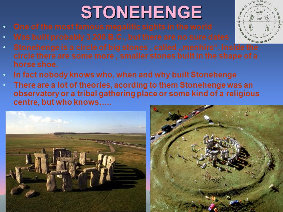 STONEHENGE One of the most famous megalitic sights in the world