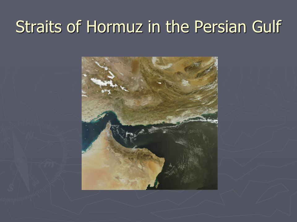 Straits of Hormuz in the Persian Gulf