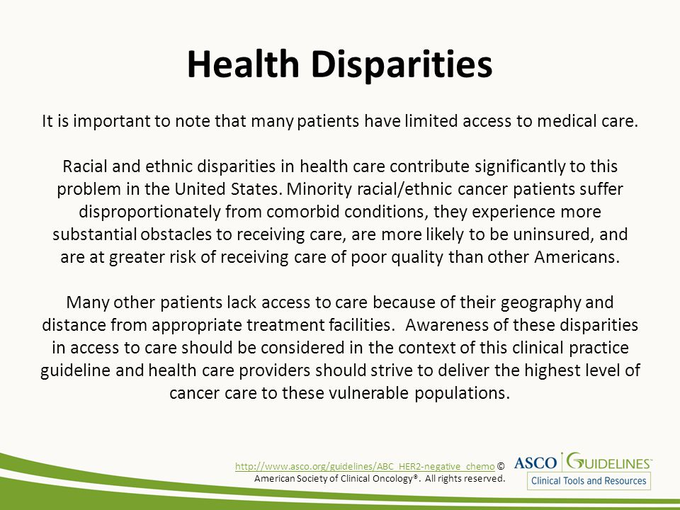Health Disparities It is important to note that many patients have limited access to medical care.