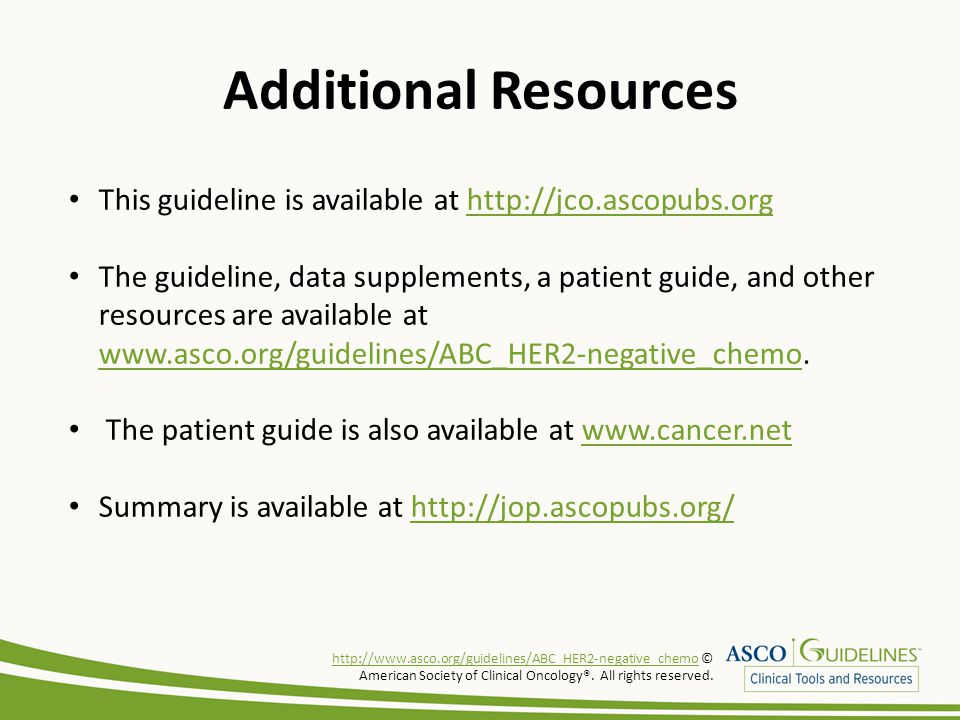 Additional Resources This guideline is available at http://jco.ascopubs.org.
