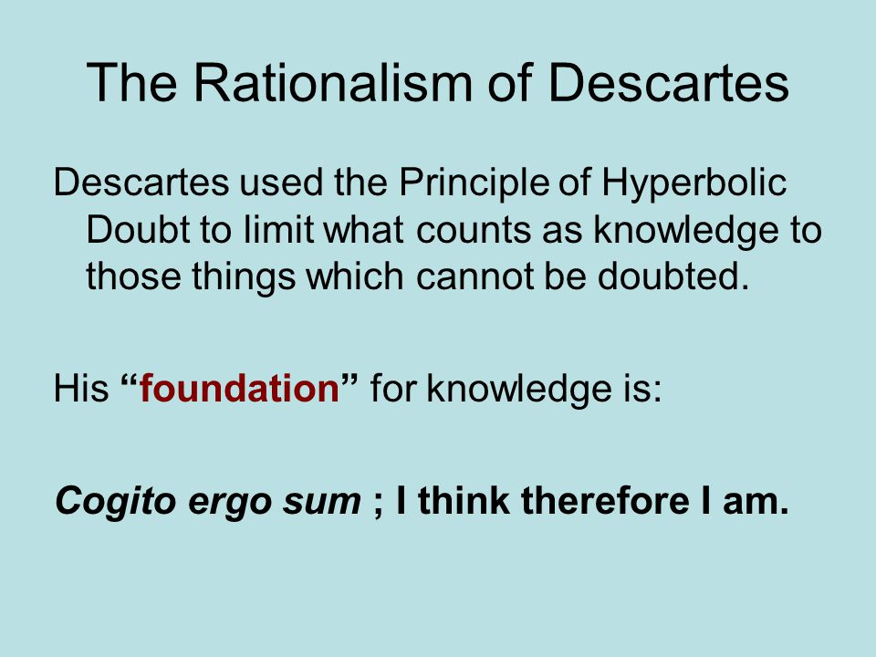 The Rationalism of Descartes