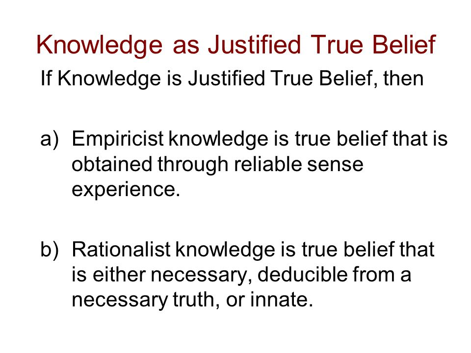 Knowledge as Justified True Belief