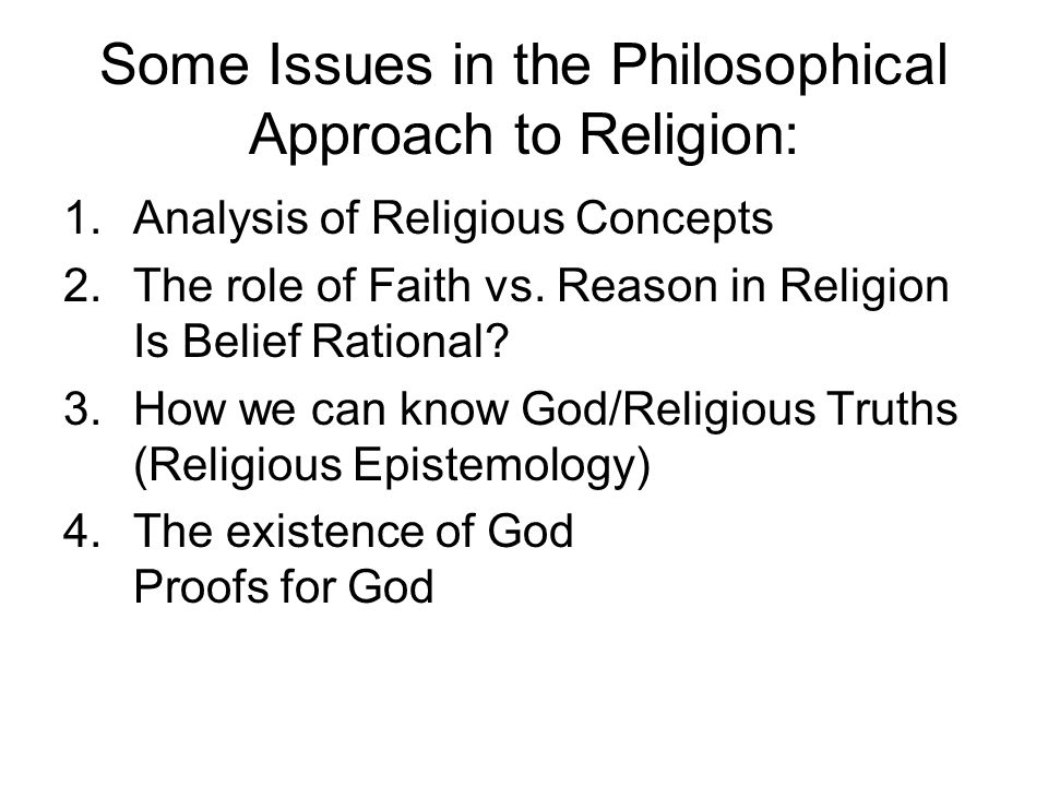 Some Issues in the Philosophical Approach to Religion: