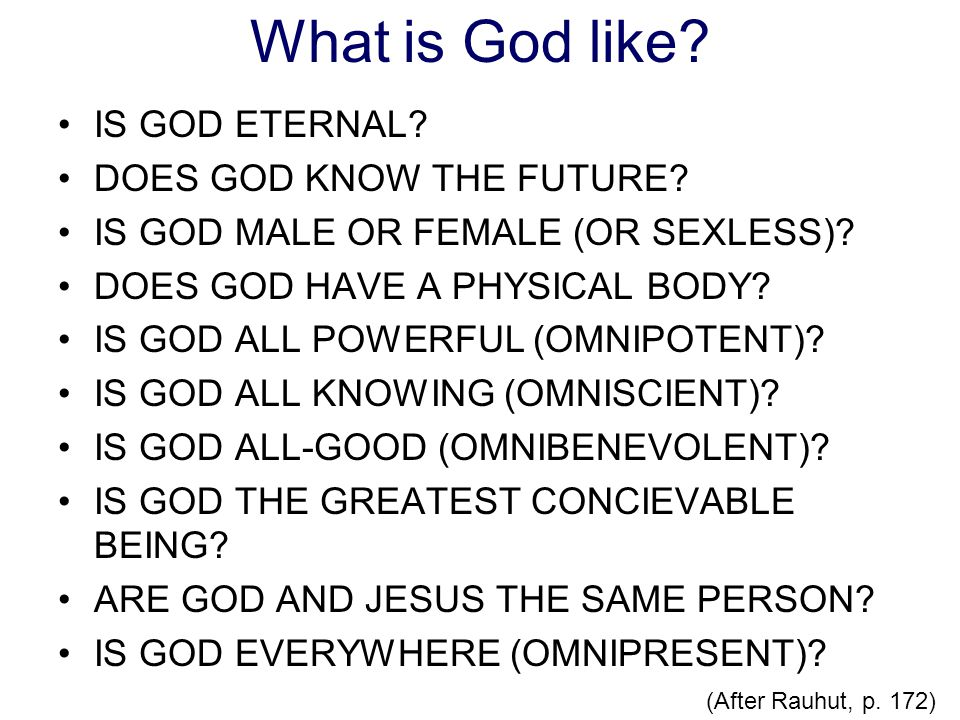 What is God like IS GOD ETERNAL DOES GOD KNOW THE FUTURE