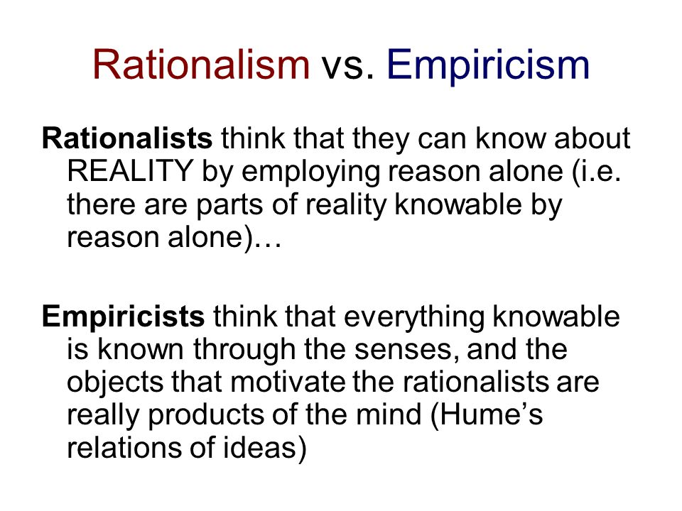 empiricism vs rationalism essay Epistemology: (rationalism vs empiricism) empiricism is the theory of knowledge–that is the group of theories which attempt to account for how it is possible for us to have knowledge.