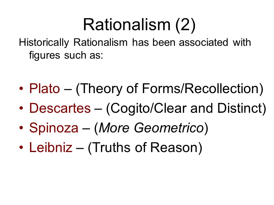 Rationalism (2) Plato – (Theory of Forms/Recollection)