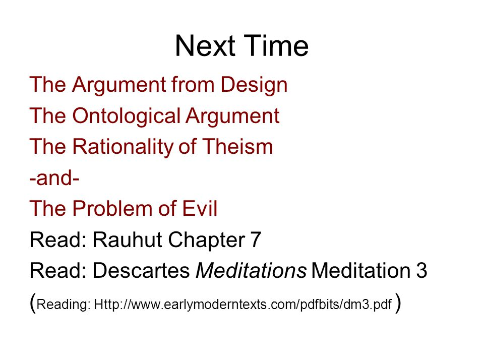 Next Time The Argument from Design The Ontological Argument