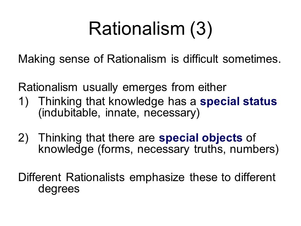 Rationalism (3) Making sense of Rationalism is difficult sometimes.