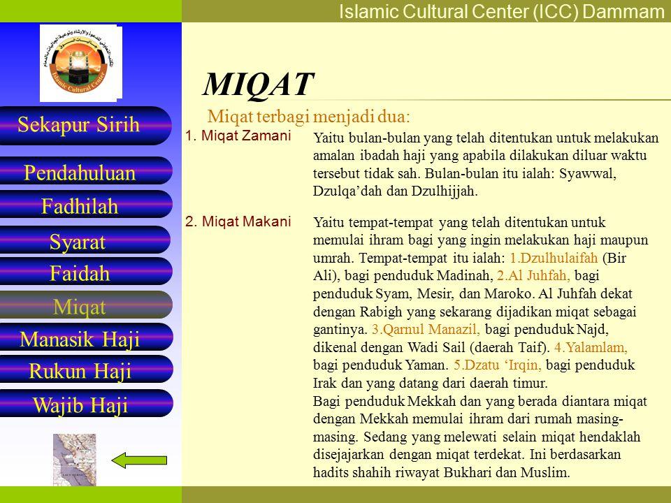MIQAT Miqat terbagi menjadi dua: 1. Miqat Zamani