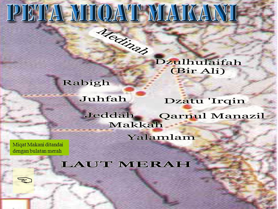 > Miqat Makani ditandai dengan bulatan merah