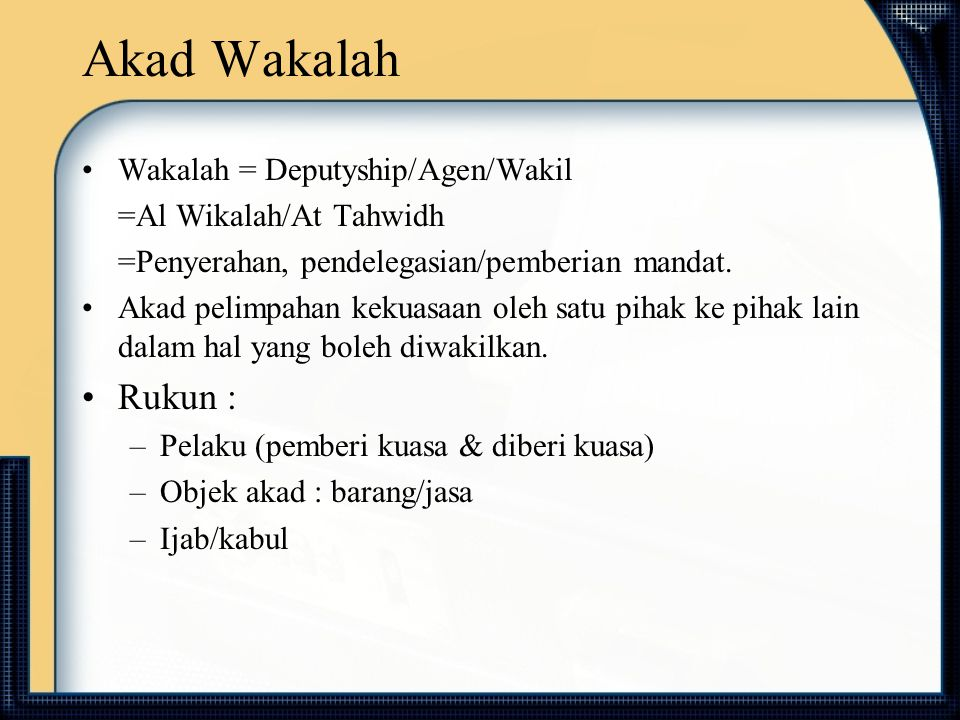 Akad Wakalah Rukun : Wakalah = Deputyship/Agen/Wakil