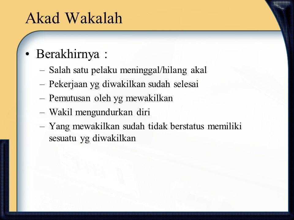 Akad Wakalah Berakhirnya : Salah satu pelaku meninggal/hilang akal