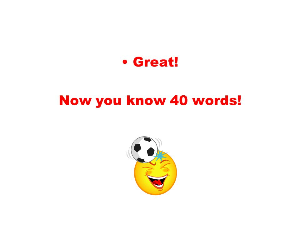 Great! Now you know 40 words!