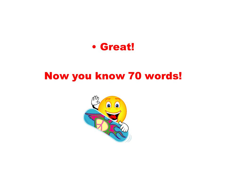 Great! Now you know 70 words!