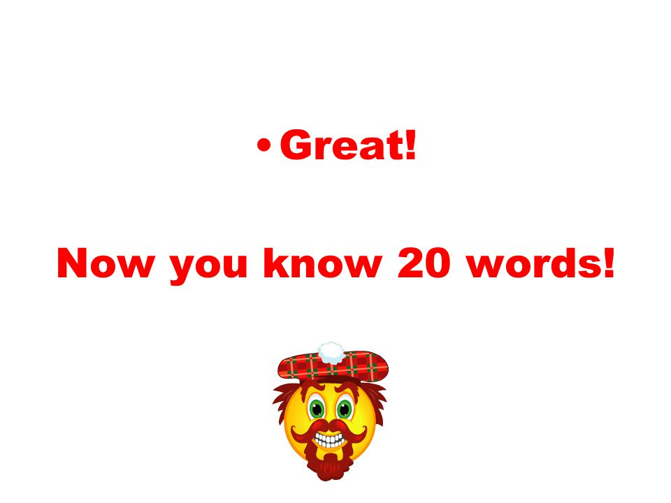 Great! Now you know 20 words!