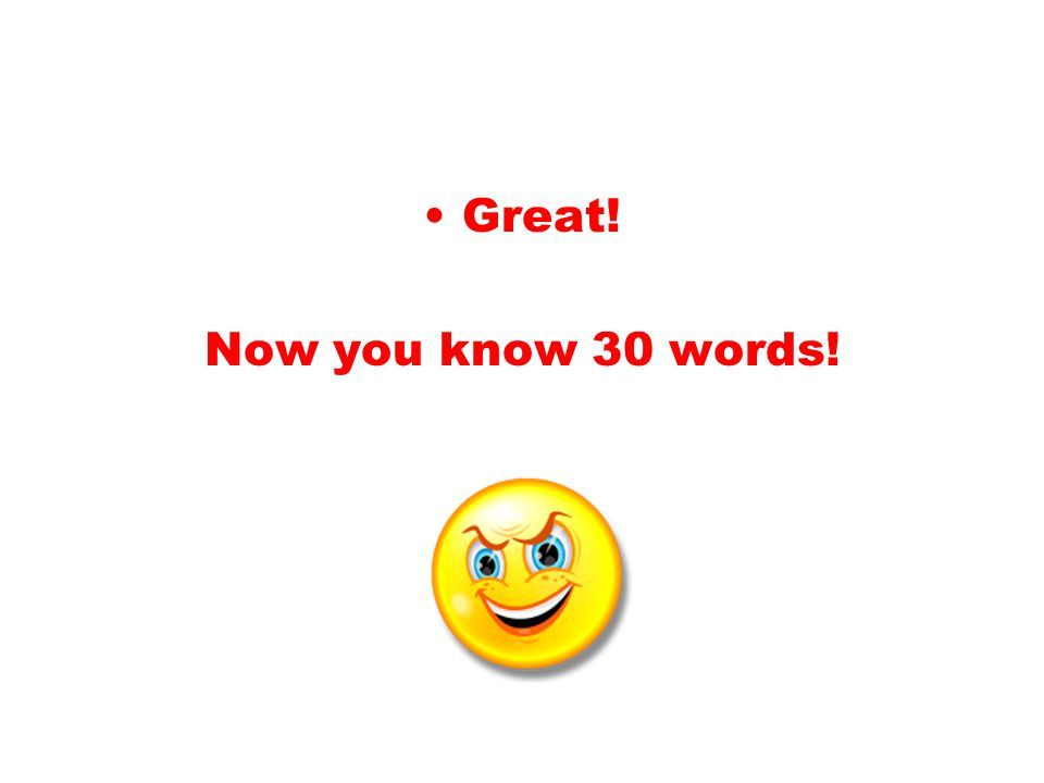 Great! Now you know 30 words!