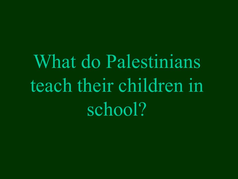 What do Palestinians teach their children in school