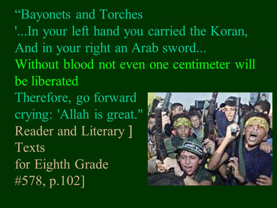 Bayonets and Torches ...In your left hand you carried the Koran, And in your right an Arab sword...