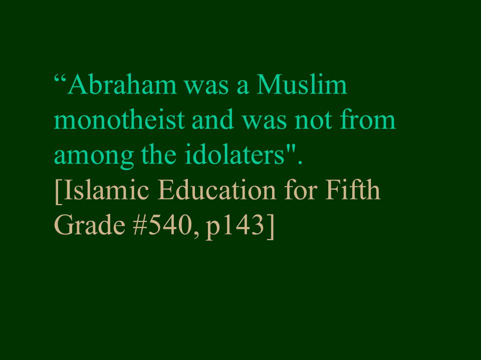 Abraham was a Muslim monotheist and was not from among the idolaters
