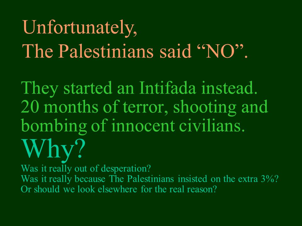 The Palestinians said NO .