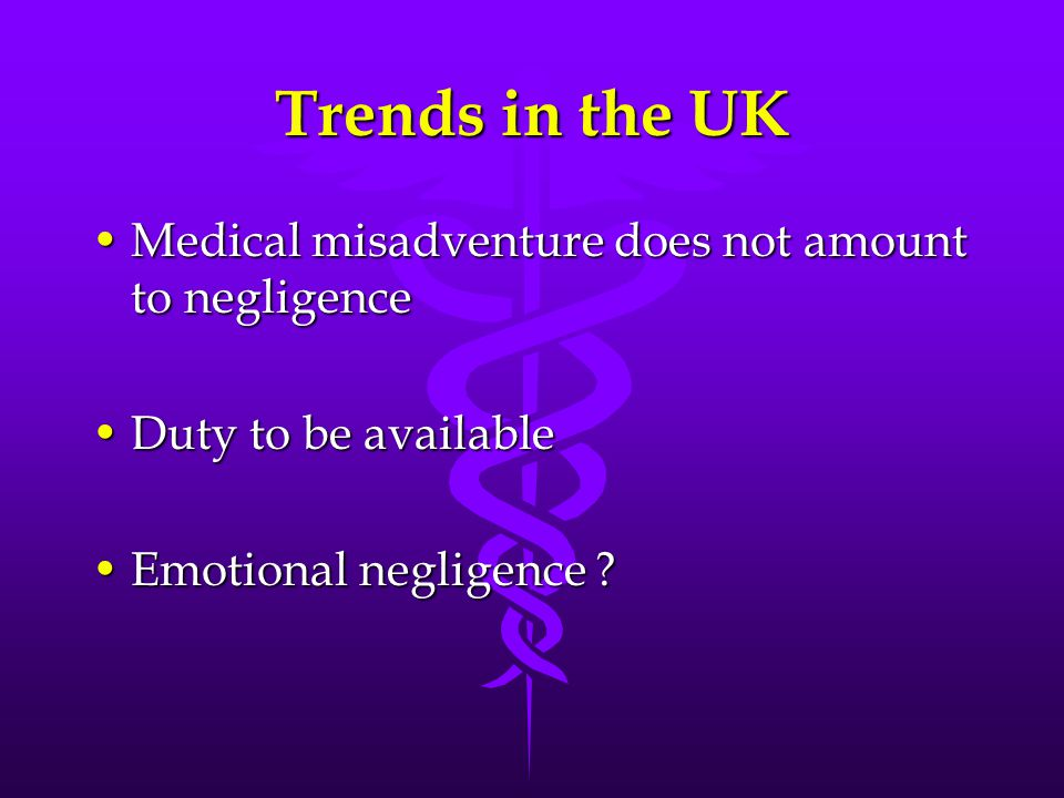 Trends in the UK Medical misadventure does not amount to negligence