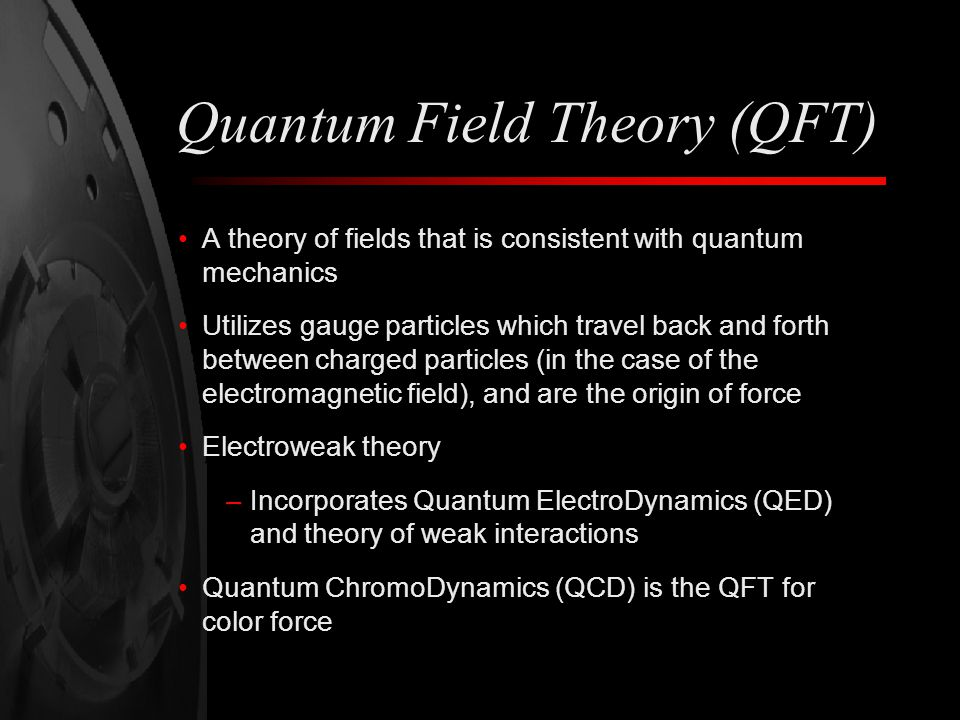 Quantum Field Theory (QFT)