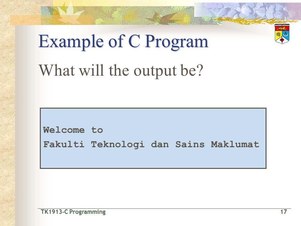 Example of C Program What will the output be Welcome to