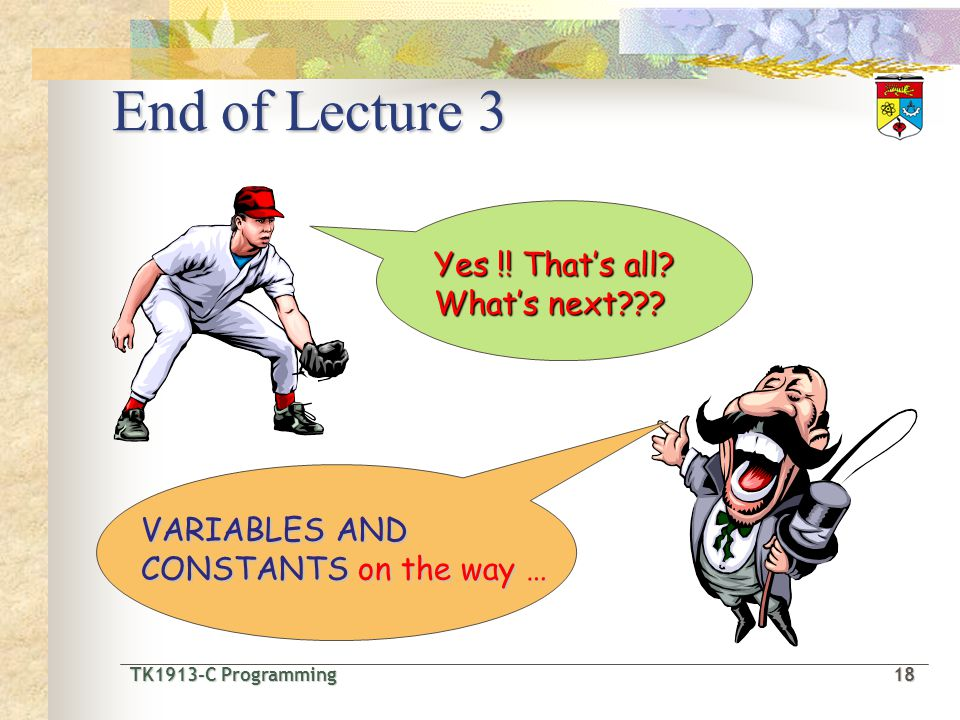 End of Lecture 3 Yes !! That's all What's next