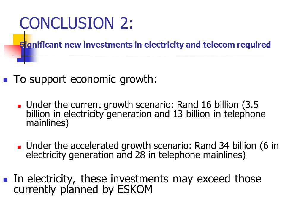 CONCLUSION 2: Significant new investments in electricity and telecom required