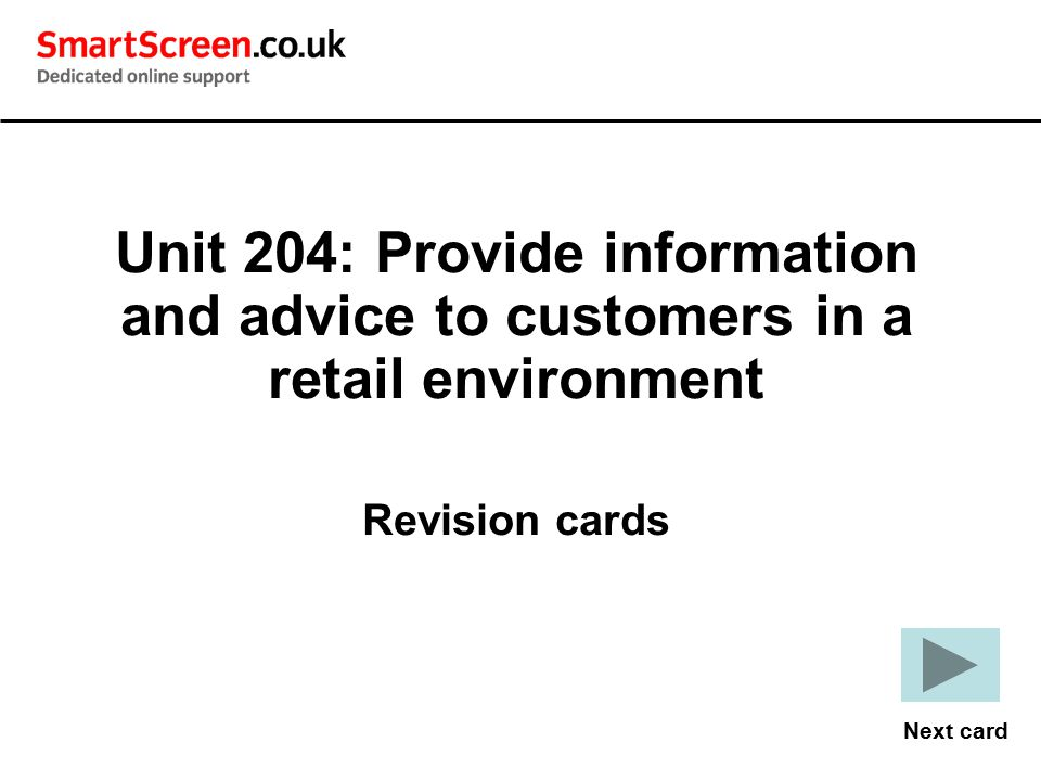Unit 204: Provide information and advice to customers in a retail environment