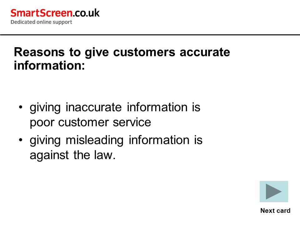 Reasons to give customers accurate information: