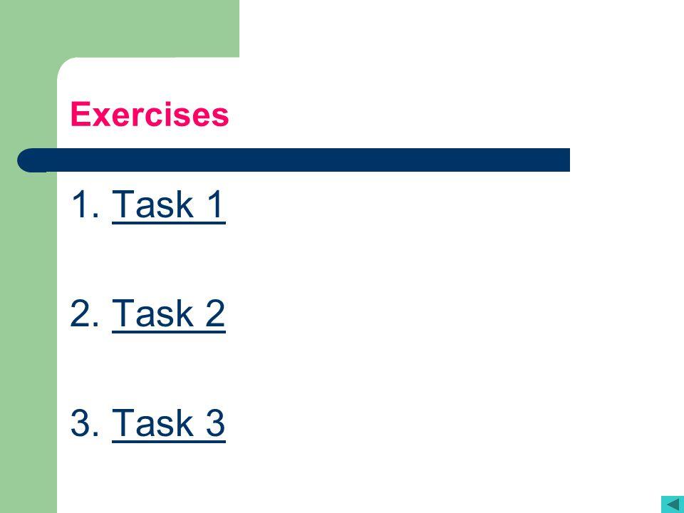 Exercises 1. Task 1 2. Task 2 3. Task 3