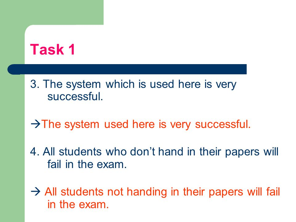 Task 1 3. The system which is used here is very successful.