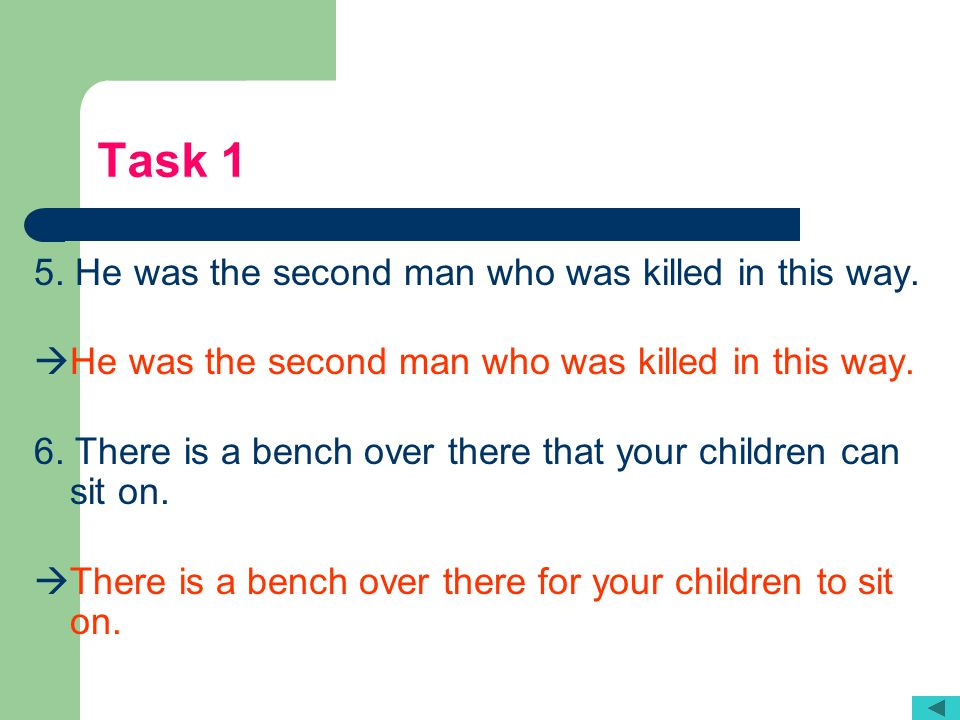Task 1 5. He was the second man who was killed in this way.