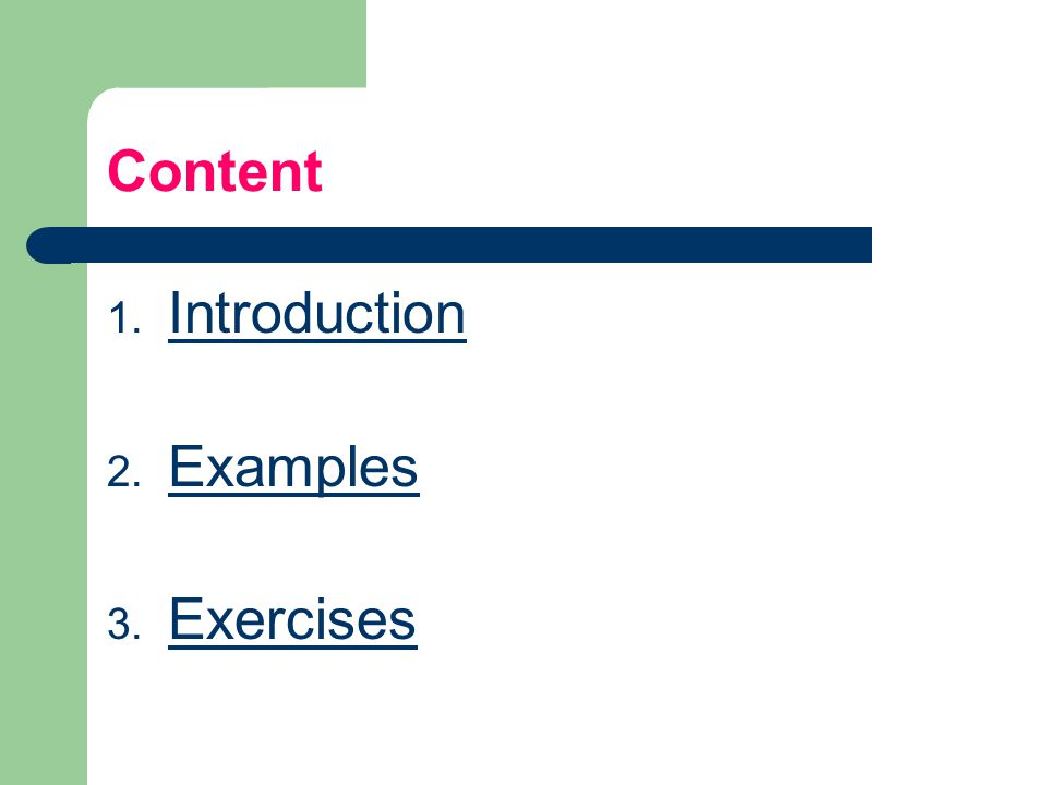 Content Introduction Examples Exercises