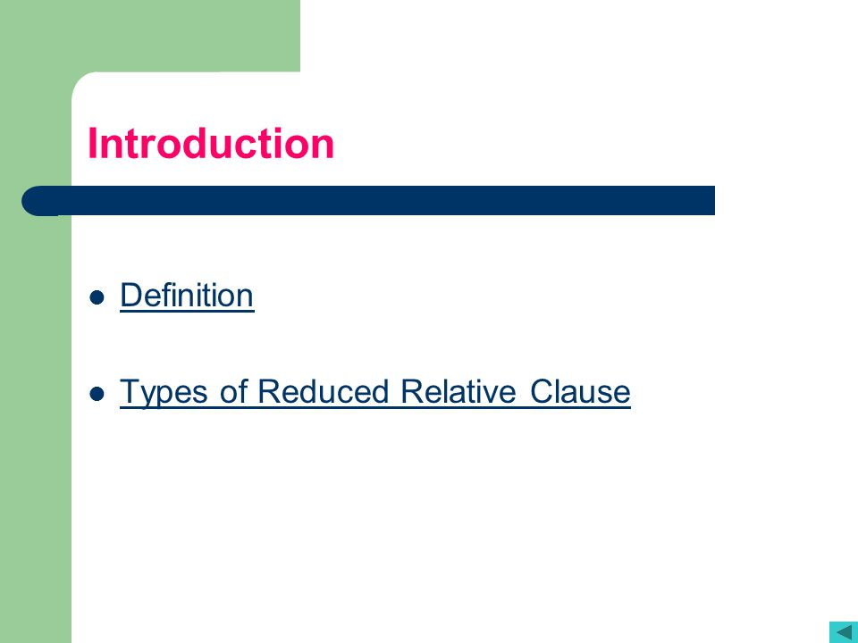 Introduction Definition Types of Reduced Relative Clause