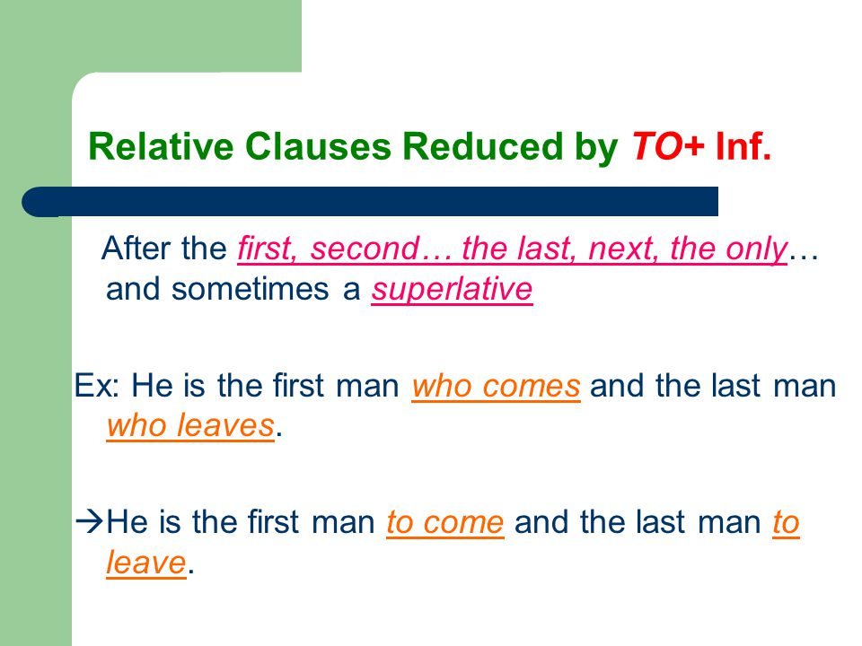 Relative Clauses Reduced by TO+ Inf.