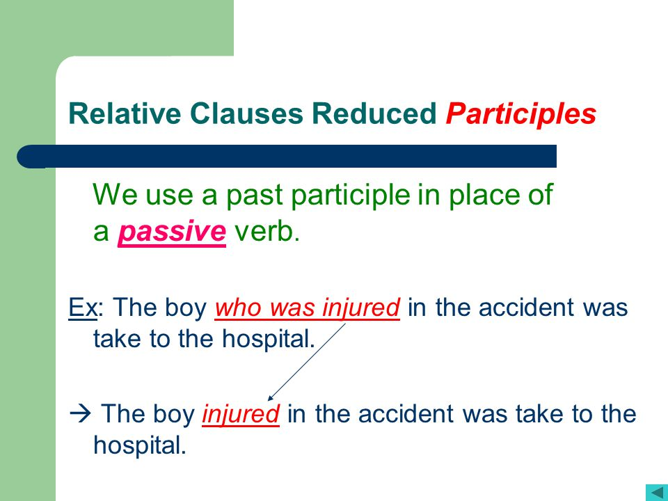 Relative Clauses Reduced Participles