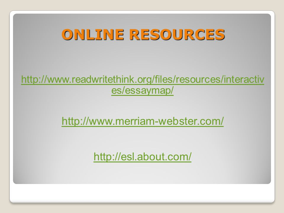 ONLINE RESOURCES http://www.merriam-webster.com/ http://esl.about.com/