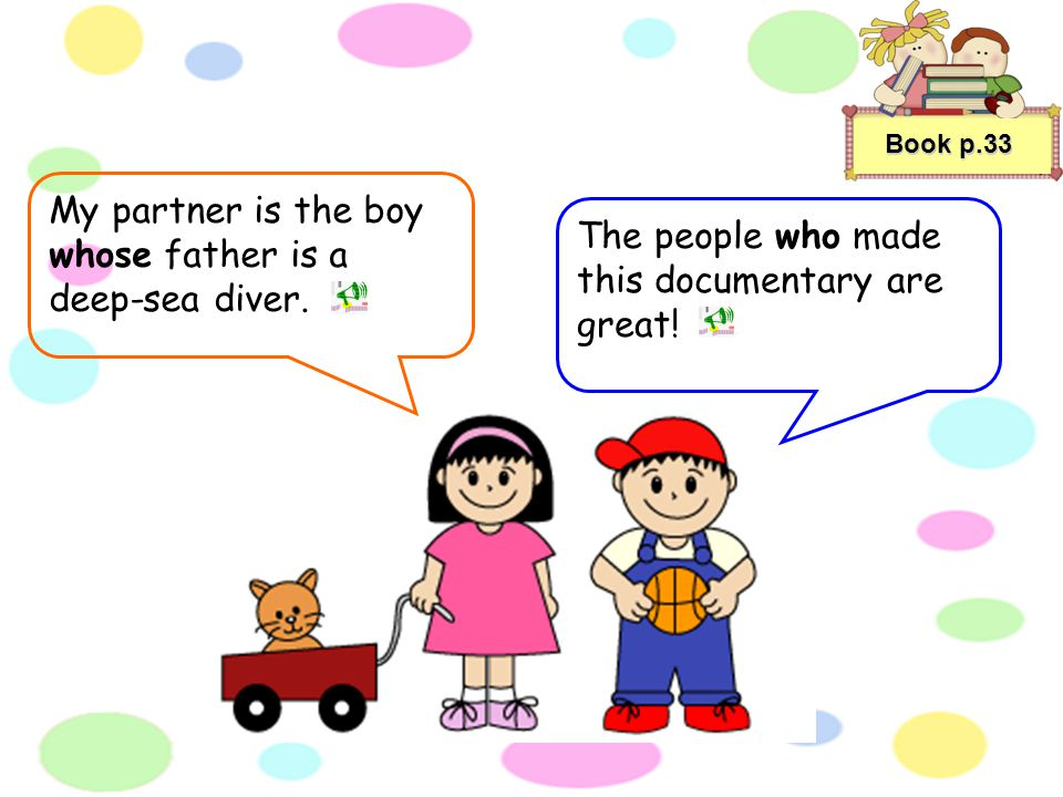 My partner is the boy whose father is a deep-sea diver.