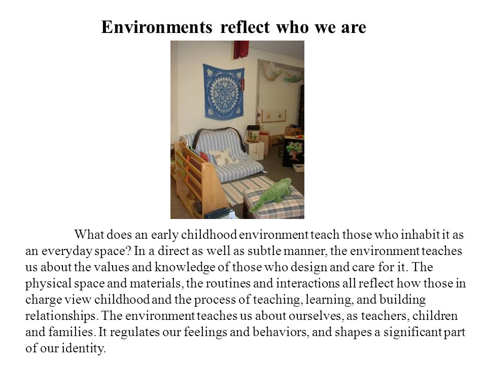 Environments reflect who we are