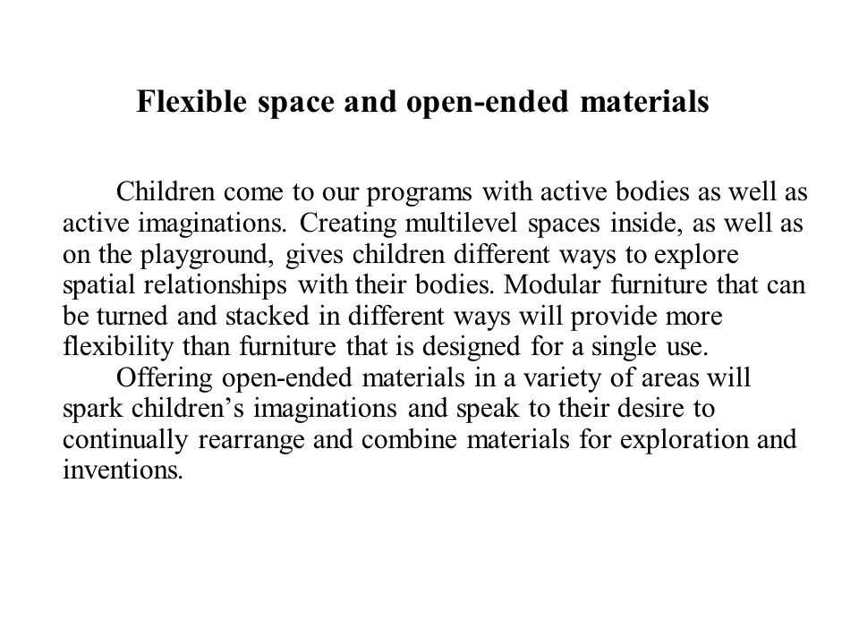 Flexible space and open-ended materials