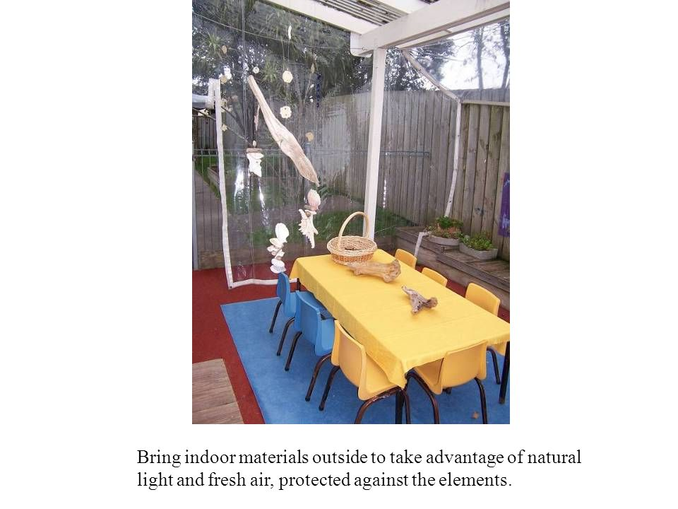 Bring indoor materials outside to take advantage of natural light and fresh air, protected against the elements.