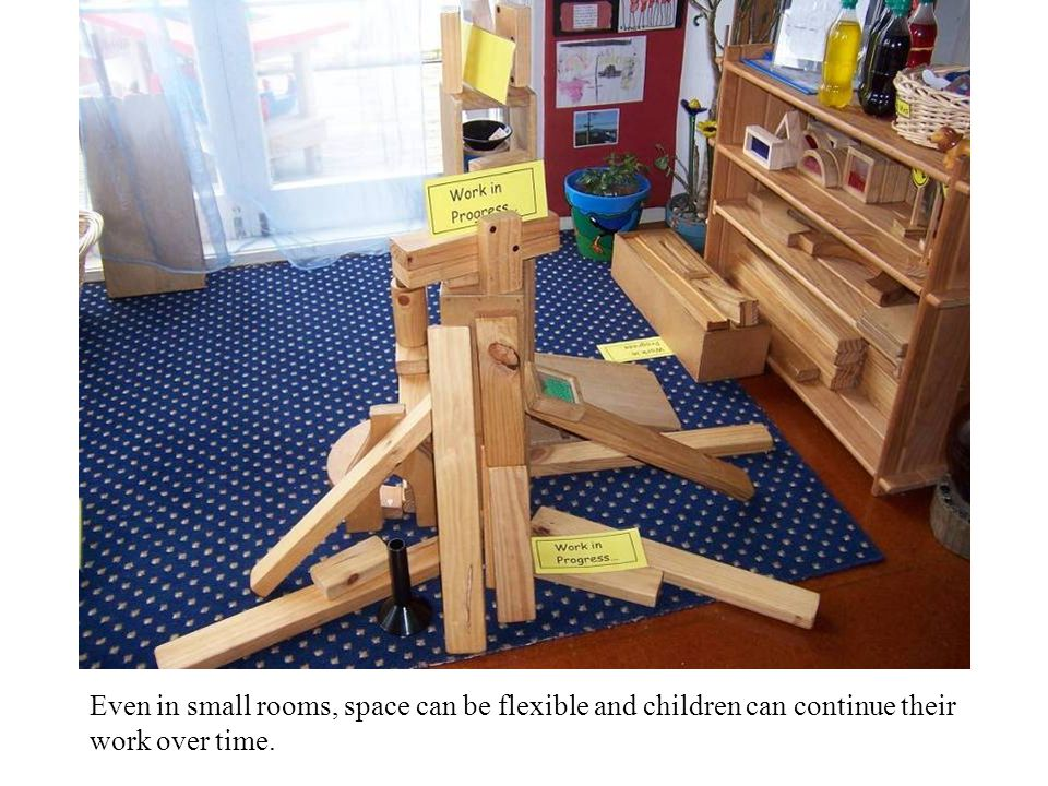 Even in small rooms, space can be flexible and children can continue their work over time.