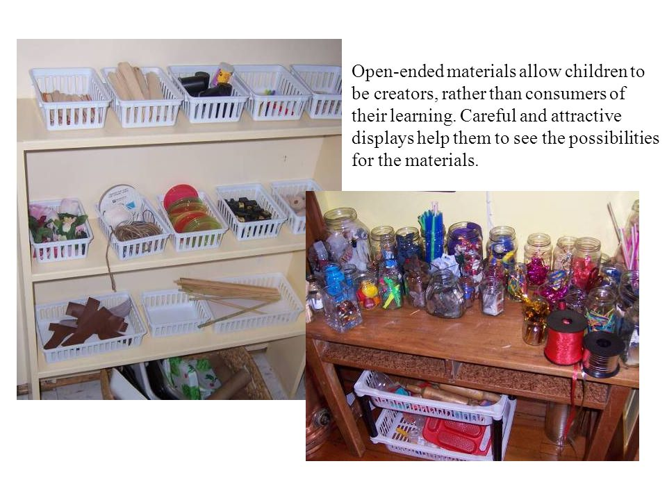 Open-ended materials allow children to be creators, rather than consumers of their learning.