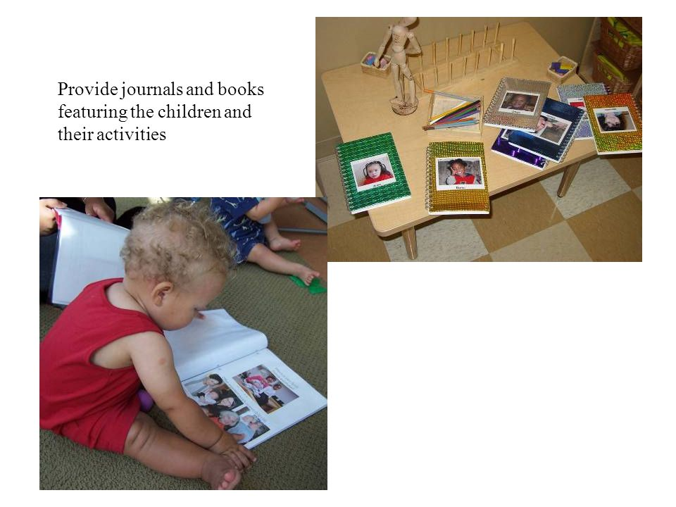 Provide journals and books featuring the children and their activities