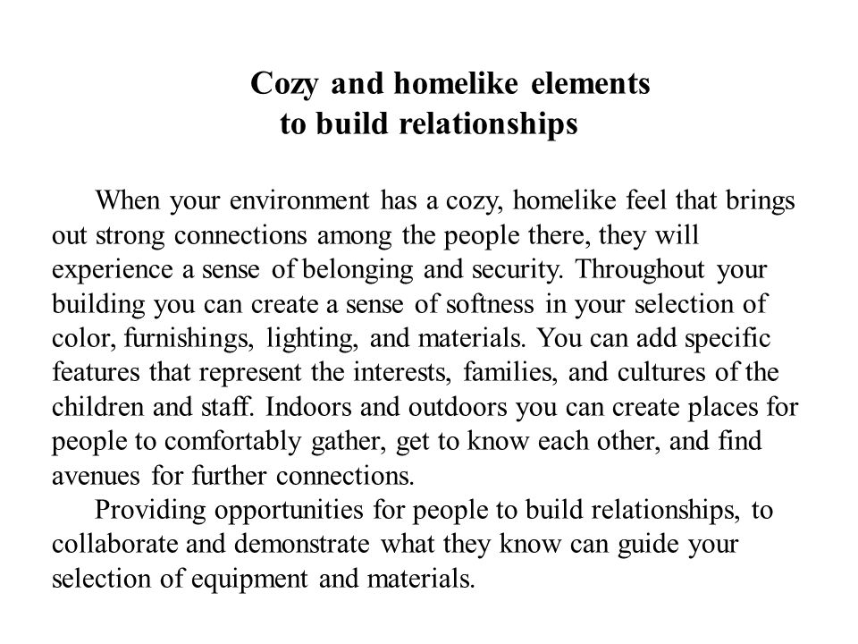 Cozy and homelike elements to build relationships