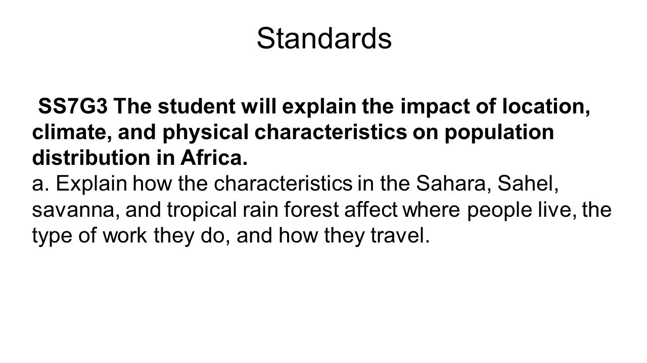 Standards SS7G3 The student will explain the impact of location, climate, and physical characteristics on population distribution in Africa.