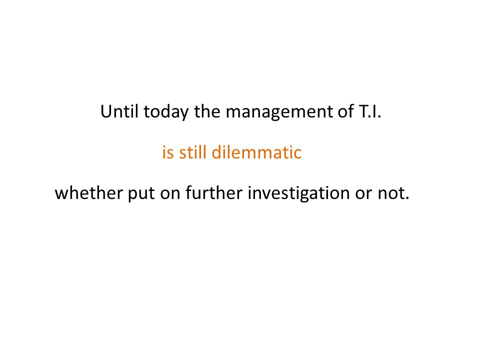 Until today the management of T. I